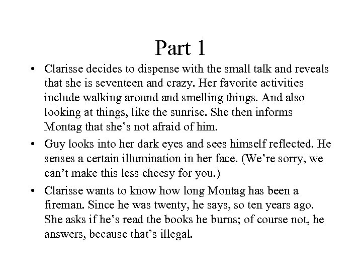 Part 1 • Clarisse decides to dispense with the small talk and reveals that