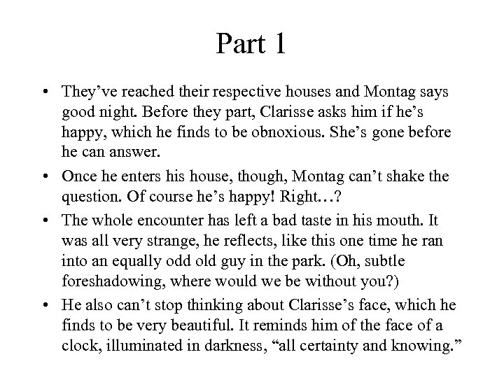 Part 1 • They've reached their respective houses and Montag says good night. Before