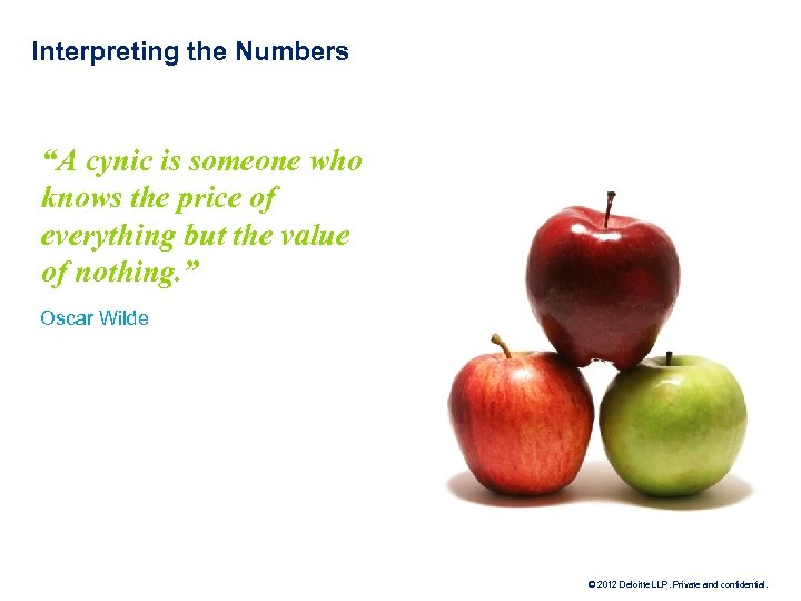 "Interpreting the Numbers ""A cynic is someone who knows the price of everything but"