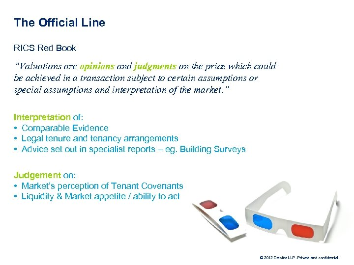 "The Official Line RICS Red Book ""Valuations are opinions and judgments on the price"