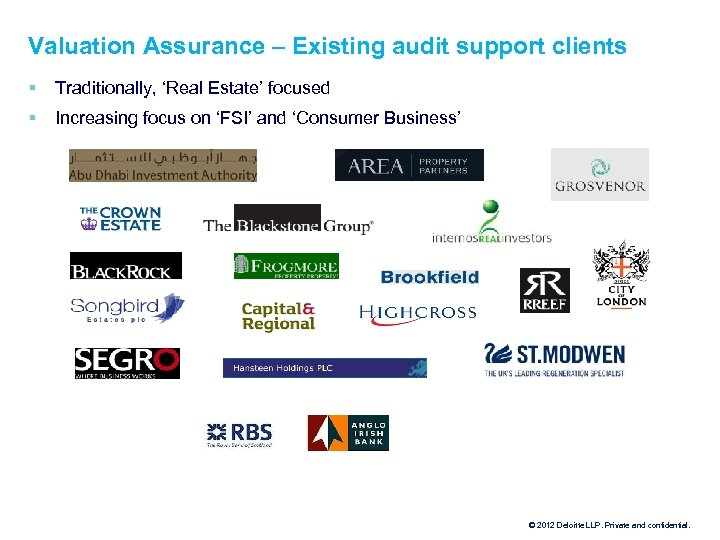 Valuation Assurance – Existing audit support clients § Traditionally, 'Real Estate' focused § Increasing
