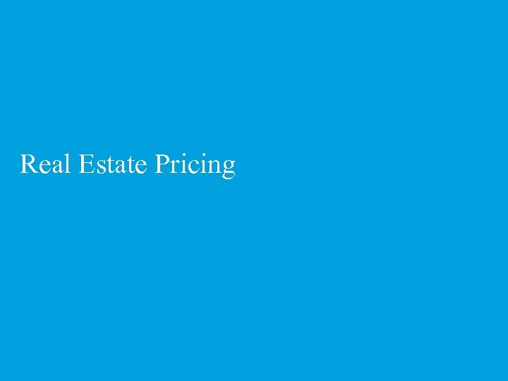 Real Estate Pricing 3 © 2012 Drivers Jonas Deloitte. All rights reserved.