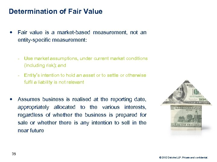 Determination of Fair Value • Fair value is a market-based measurement, not an entity-specific
