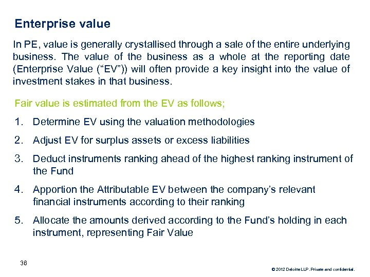 Enterprise value In PE, value is generally crystallised through a sale of the entire