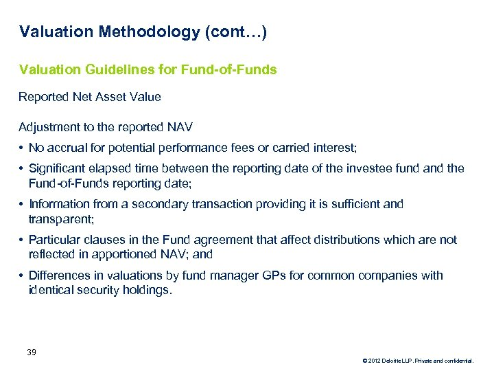 Valuation Methodology (cont…) Valuation Guidelines for Fund-of-Funds Reported Net Asset Value Adjustment to the