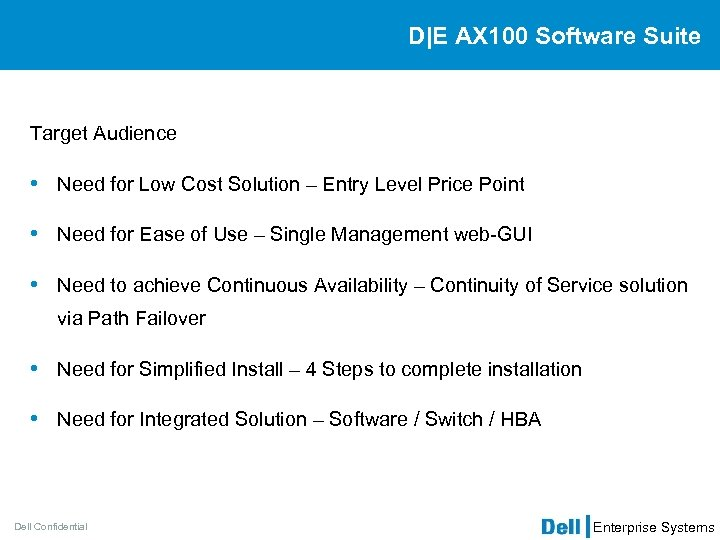 D E AX 100 Software Suite Target Audience • Need for Low Cost Solution –