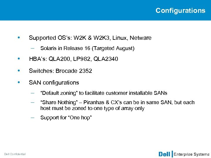 Configurations • Supported OS's: W 2 K & W 2 K 3, Linux, Netware