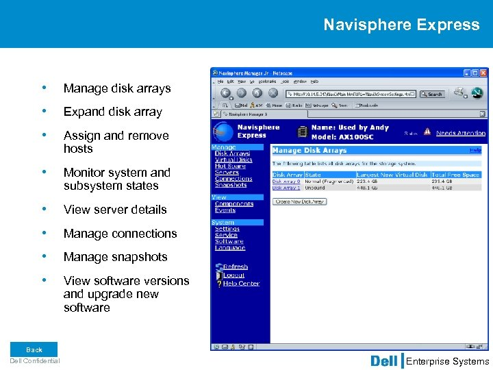 Navisphere Express • Manage disk arrays • Expand disk array • Assign and remove