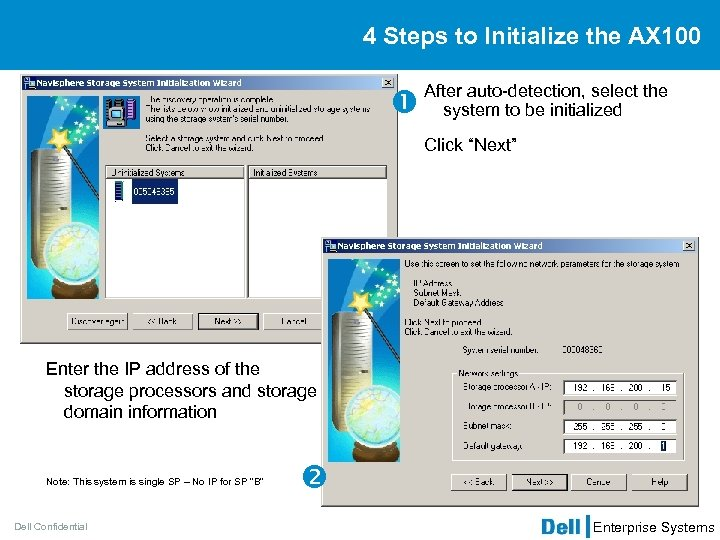 4 Steps to Initialize the AX 100 After auto-detection, select the system to be