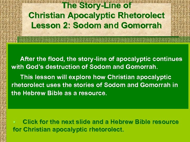 The Story-Line of Christian Apocalyptic Rhetorolect Lesson 2: Sodom and Gomorrah After the flood,