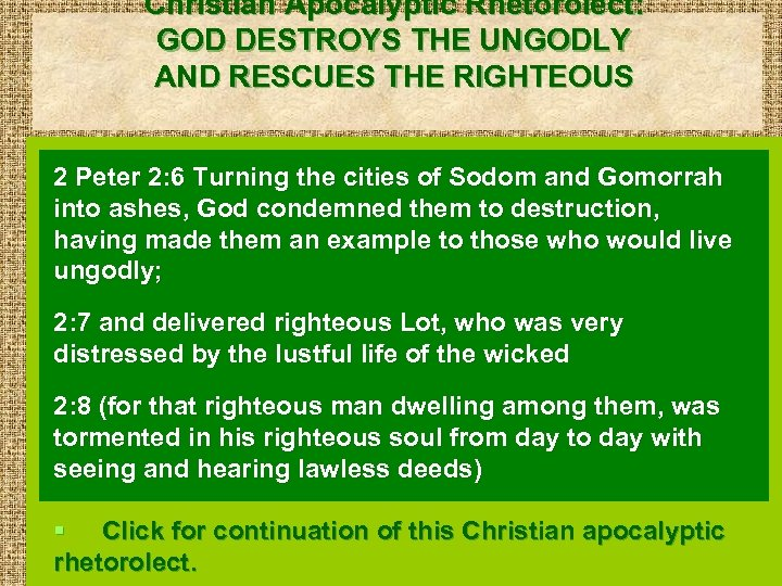 Christian Apocalyptic Rhetorolect: GOD DESTROYS THE UNGODLY AND RESCUES THE RIGHTEOUS 2 Peter 2: