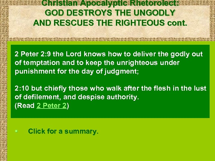 Christian Apocalyptic Rhetorolect: GOD DESTROYS THE UNGODLY AND RESCUES THE RIGHTEOUS cont. 2 Peter