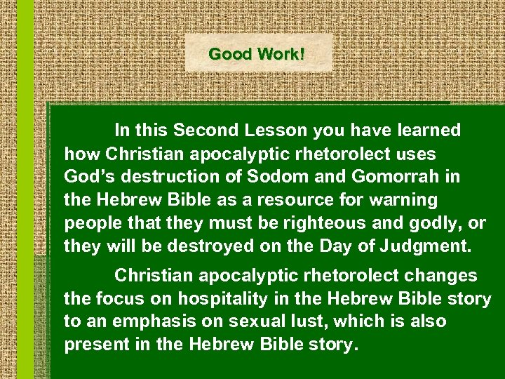 Good Work! In this Second Lesson you have learned how Christian apocalyptic rhetorolect uses