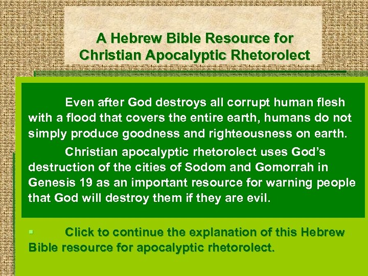 A Hebrew Bible Resource for Christian Apocalyptic Rhetorolect Even after God destroys all corrupt