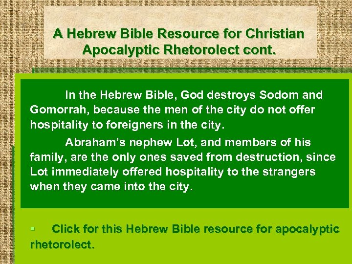 A Hebrew Bible Resource for Christian Apocalyptic Rhetorolect cont. In the Hebrew Bible, God