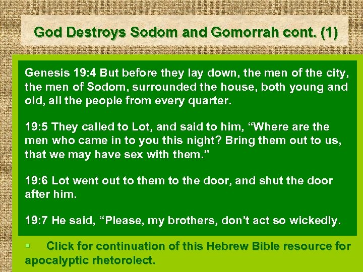 God Destroys Sodom and Gomorrah cont. (1) Genesis 19: 4 But before they lay