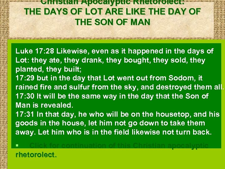 Christian Apocalyptic Rhetorolect: THE DAYS OF LOT ARE LIKE THE DAY OF THE SON
