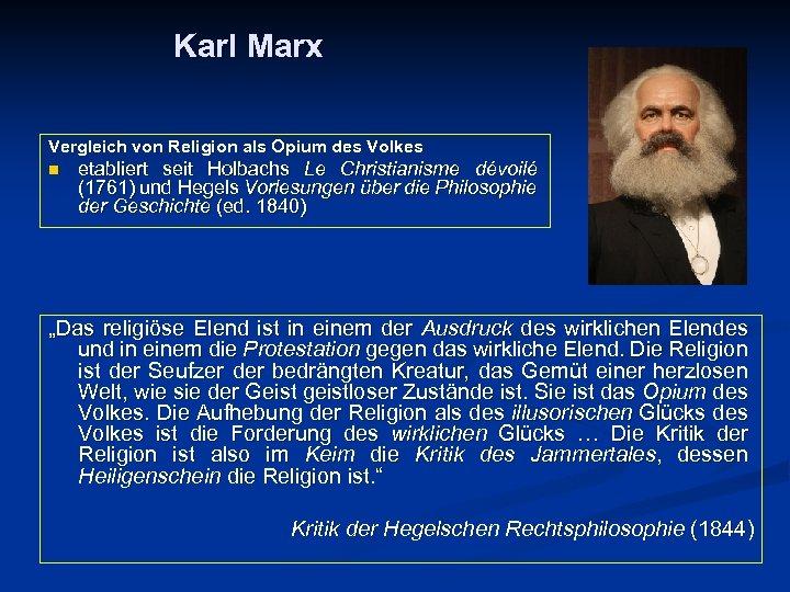 Karl Marx Vergleich von Religion als Opium des Volkes n etabliert seit Holbachs Le