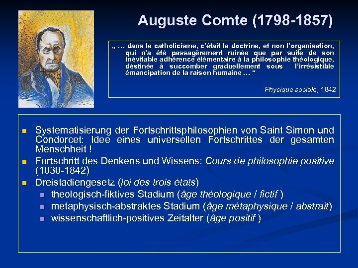 """Auguste Comte (1798 -1857) """" … dans le catholicisme, c'était la doctrine, et non"""