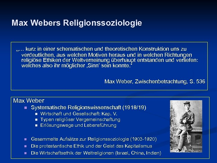 """Max Webers Religionssoziologie """"… kurz in einer schematischen und theoretischen Konstruktion uns zu verdeutlichen,"""