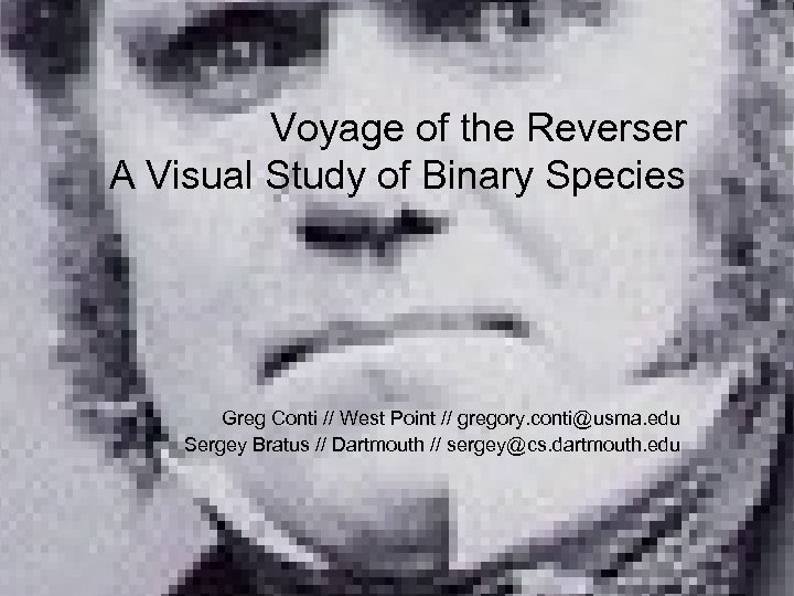 Voyage of the Reverser A Visual Study of Binary Species Greg Conti // West