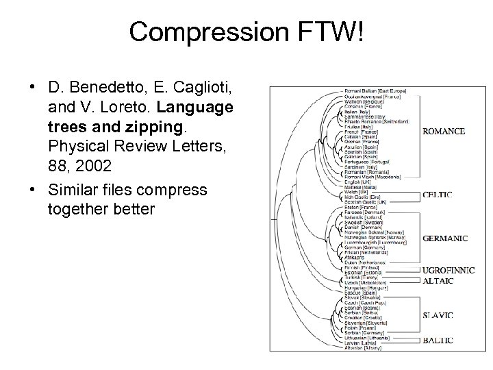Compression FTW! • D. Benedetto, E. Caglioti, and V. Loreto. Language trees and zipping.