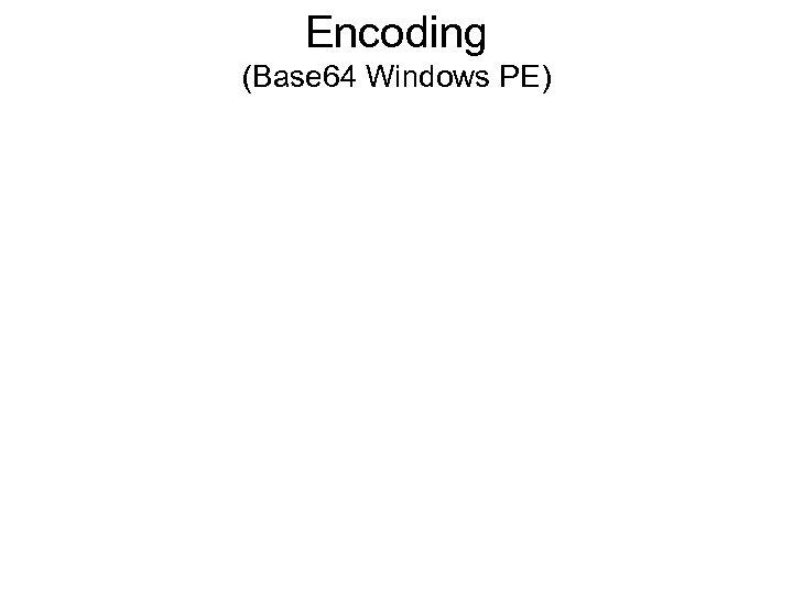 Encoding (Base 64 Windows PE)