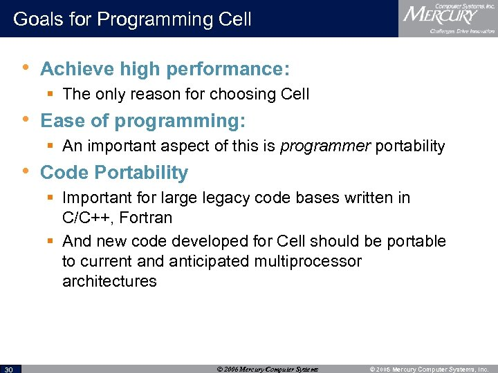 Goals for Programming Cell • Achieve high performance: § The only reason for choosing