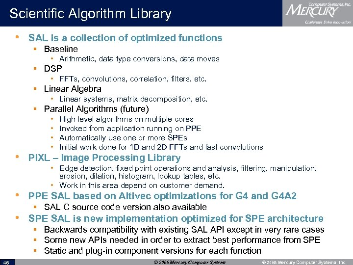 Scientific Algorithm Library • SAL is a collection of optimized functions § Baseline •