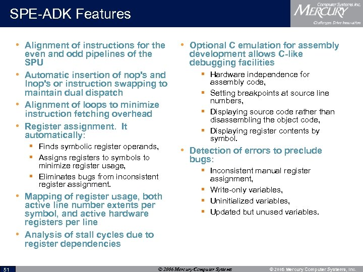 SPE-ADK Features • Alignment of instructions for the • • • even and odd