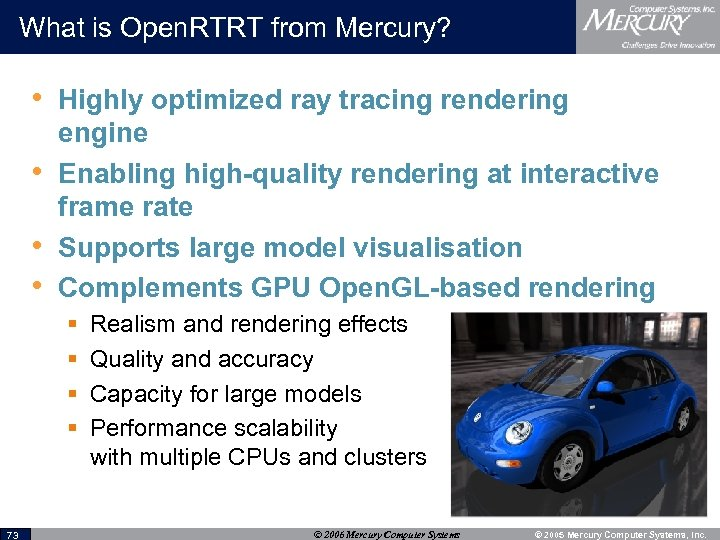 What is Open. RTRT from Mercury? • Highly optimized ray tracing rendering • •
