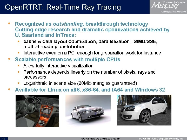 Open. RTRT: Real-Time Ray Tracing • Recognized as outstanding, breakthrough technology Cutting edge research