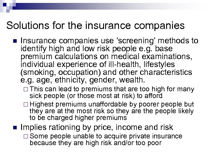 Solutions for the insurance companies Insurance companies use 'screening' methods to identify high and