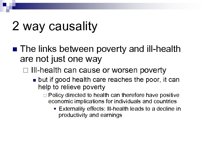 2 way causality The links between poverty and ill-health are not just one way