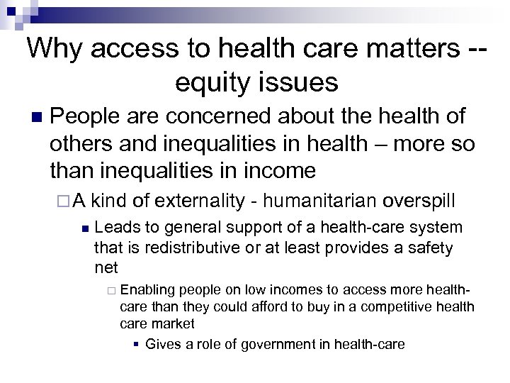 Why access to health care matters -equity issues People are concerned about the health