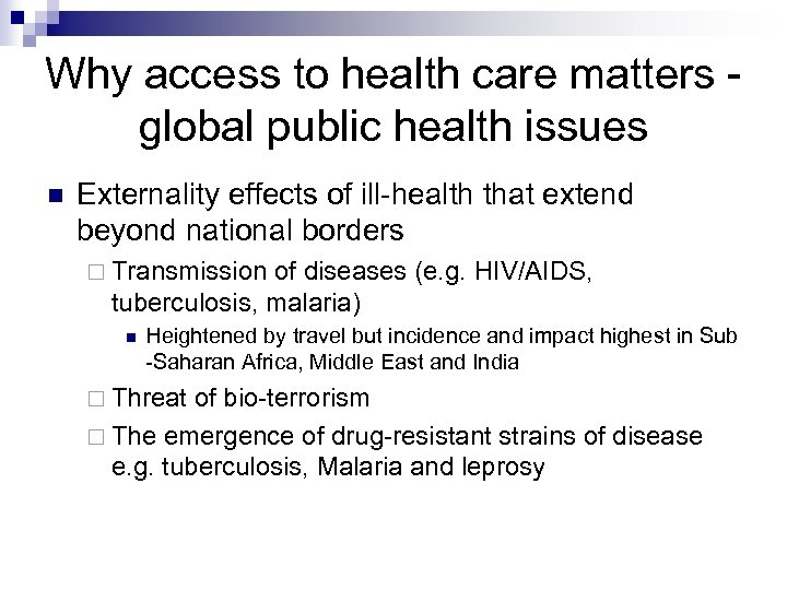 Why access to health care matters global public health issues Externality effects of ill-health