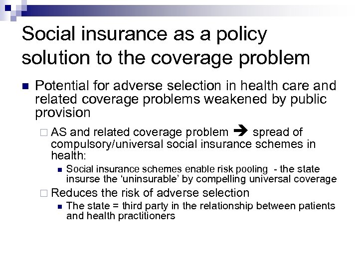 Social insurance as a policy solution to the coverage problem Potential for adverse selection