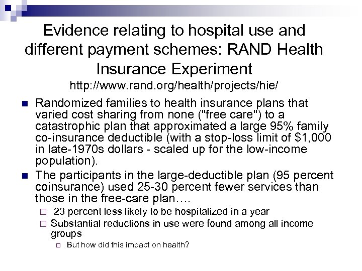 Evidence relating to hospital use and different payment schemes: RAND Health Insurance Experiment http: