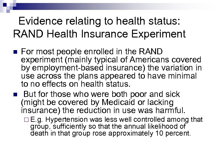 Evidence relating to health status: RAND Health Insurance Experiment For most people enrolled in