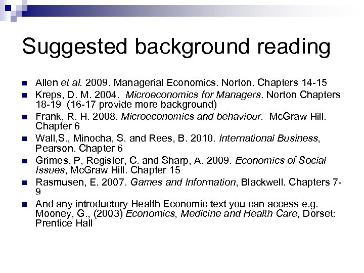 Suggested background reading Allen et al. 2009. Managerial Economics. Norton. Chapters 14 -15 Kreps,