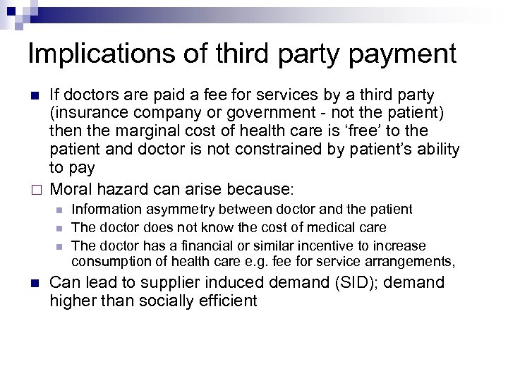 Implications of third party payment If doctors are paid a fee for services by