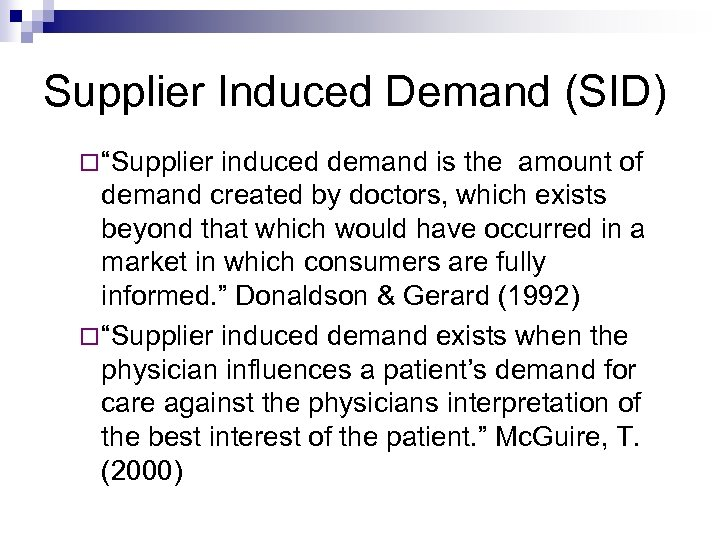 "Supplier Induced Demand (SID) ""Supplier induced demand is the amount of demand created by"