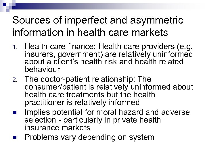 Sources of imperfect and asymmetric information in health care markets 1. 2. Health care
