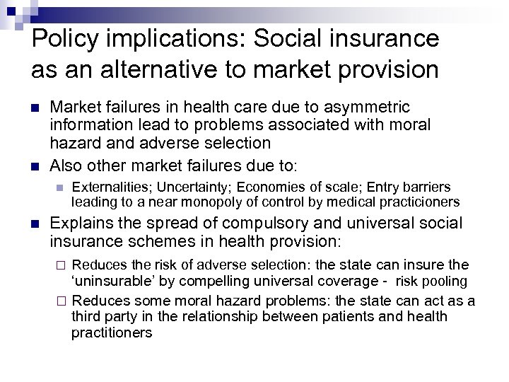 Policy implications: Social insurance as an alternative to market provision Market failures in health
