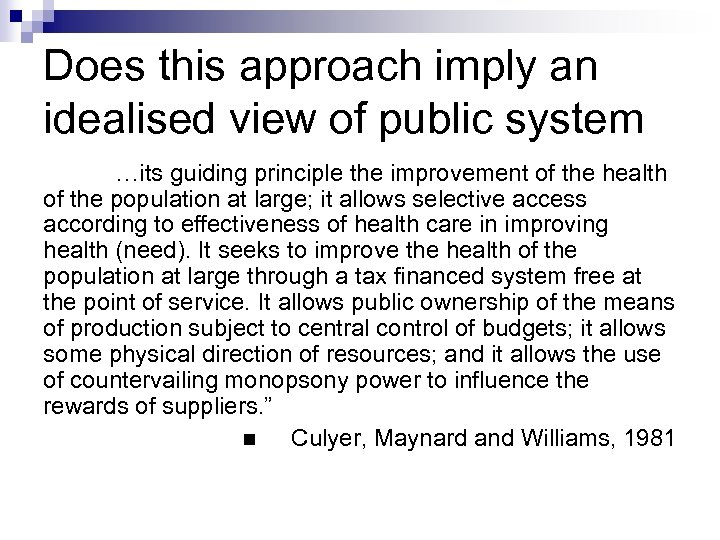 Does this approach imply an idealised view of public system …its guiding principle the