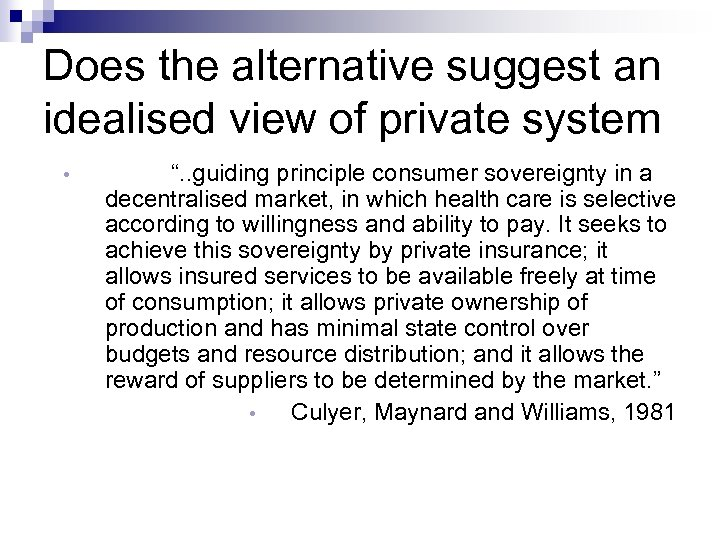 "Does the alternative suggest an idealised view of private system • "". . guiding"