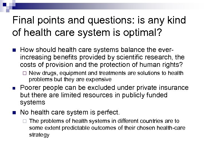 Final points and questions: is any kind of health care system is optimal? How