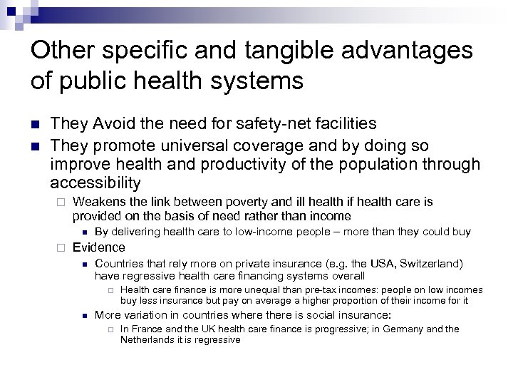 Other specific and tangible advantages of public health systems They Avoid the need for