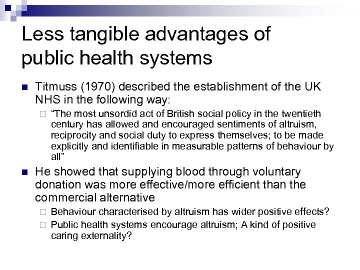 Less tangible advantages of public health systems Titmuss (1970) described the establishment of the