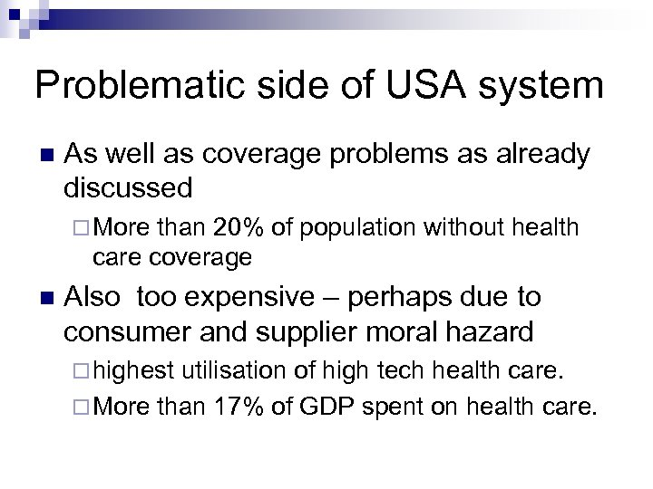 Problematic side of USA system As well as coverage problems as already discussed More